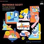 The Jingle Workshop: Midcentury Musical Miniatures 1951-1965 by Raymond Scott