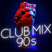 Club Mix 90s (Remixes) by Various Artists