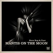 Mantis on the Moon de Steve Bug