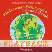 Kinder feiern Weihnachten – hier und überall (Playback) von Reinhard Horn