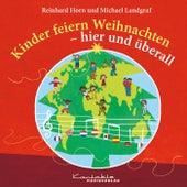 Kinder feiern Weihnachten – hier und überall von Reinhard Horn
