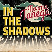 In the Shadows by Norma Tanega