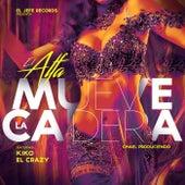 Mueve la Cadera (feat. Kiko el Crazy) de El Alfa