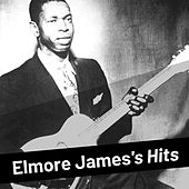 Elmore James's Hits von Elmore James