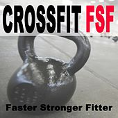 Crossfit Fsf (H.I.I.T. - Hiit High Intensity Interval Training) Faster Stronger Fitter by Power Sport Team