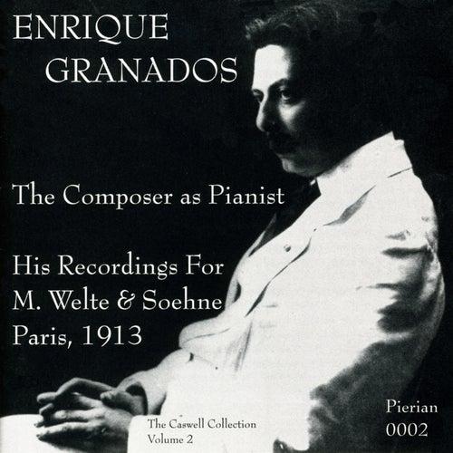 Granados: The Composer as Pianist (1913) by Enrique Granados