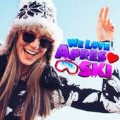 We Love Après Ski (Après Ski Party Hits 2017) de Various Artists