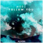Follow You de Medz