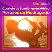 Portales de Madrugada by Cuarteto de Saxofones de México