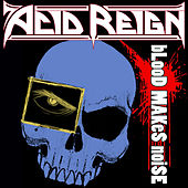 Blood Makes Noise de Acid Reign