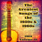The Greatest Songs of the 1950S & 1960S (1968 Volume 10) by Otis Redding, Dusty Springfield, Cream, Fleetwood Mac, Marvin Gaye, Nancy Sinatra