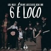 6 É Loco by Luck, Midjey, Cydo MRT, Lucas Califace, Oszuk