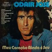 Meu Coração Ainda é Seu by Odair José