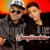 Uzongkhumbula (feat. Lungelo) by DJ Lace