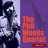 The Phil Woods Quartet (Album of 1957) by Phil Woods