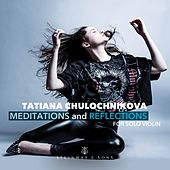 Meditations & Reflections for Solo Violin by Tatiana Chulochnikova