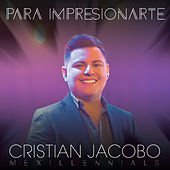 Para Impresionarte von Cristian Jacobo