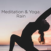 Meditation & Yoga: Rain by Rain Sounds