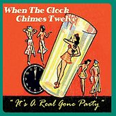 When The Clock Chimes Twelve by Various Artists