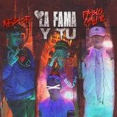 La Fama y Tu by Pablo Chill-E