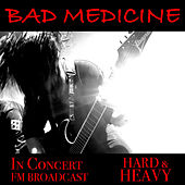 Bad Medicine In Concert Hard & Heavy FM Broadcast von Various Artists