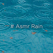 # Asmr Rain by Rain Sounds