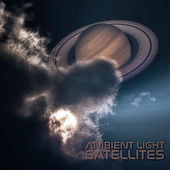 Satellites by The Ambient Light