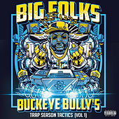 Buckeye Bully's Trap Season Tactics (Vol 1) by Big Folks