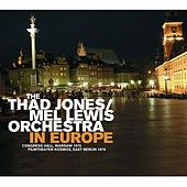 The Thad Jones-Mel Lewis Orchestra: In Europe by Various Artists