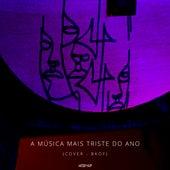 A Música Mais Triste do Ano (Cover) by B-Kof