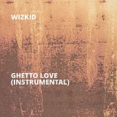 Ghetto Love (Instrumental) de Wizkid