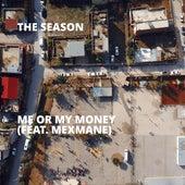 Me or My Money (feat. Mexmane) de Season