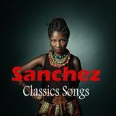 Sanchez Classics Songs by Sanchez