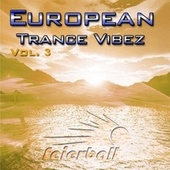 European Trance Vibez Vol. 3 by Various Artists