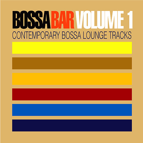 Bossa Bar Volume 1 - Contemporary Bossa Lounge Tracks by Various Artists
