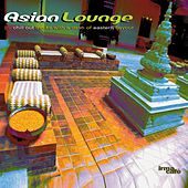Asian Lounge - Chillout Tracks With A Dash Of Eastern Flavou by Various Artists