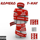 Use To Be by Romero