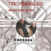 All Our Little Words de Trio Franglais