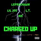 Charged Up (feat. Lil Joe, L.T. & Ike) by The Leprechaun