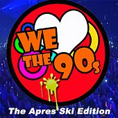We Love the 90's - The Après Ski Edition by Various Artists