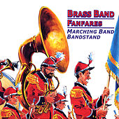 Brass Band Fanfares: Marching Band Bandstand von Various Artists