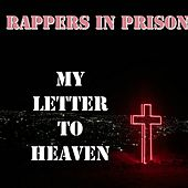 My Letter to Heaven by Rappers in Prison