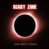 Scary Zone - Dark Deep and Techno 2019 by Various Artists