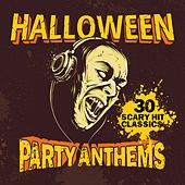 Halloween Party Anthems: 30 Scary Hit Classics di Various Artists