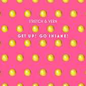 Get Up, Go Insane (Remastered & Remixed 2019) von Stretch  &  Vern