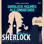 Die Originale: Sherlock Holmes als Einbrecher von Sherlock Holmes
