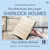 Sherlock Holmes: Eine tödliche Melodie (Die Abenteuer des jungen Sherlock Holmes 9) von Sherlock Holmes