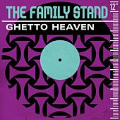 Ghetto Heaven von The Family Stand