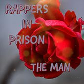 The Man by Rappers in Prison