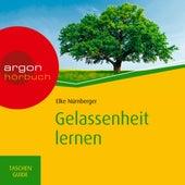 Gelassenheit lernen - Haufe TaschenGuide (Ungekürzte Fassung) von Elke Nürnberger